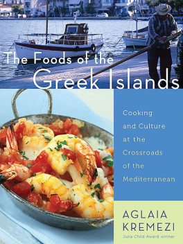 The Foods of the Greek Islands, Aglaia Kremezi