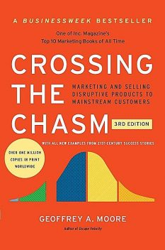 Crossing the Chasm, 3rd Edition, Geoffrey Moore