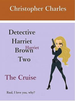 Detective Harriet Brown Two, Christopher Charles