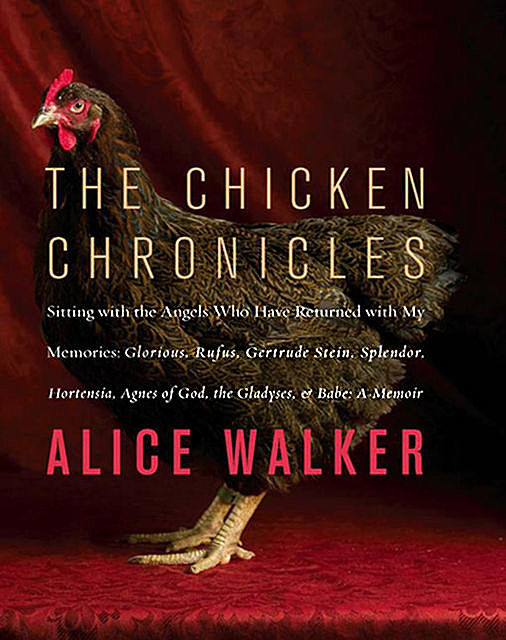 The Chicken Chronicles, Alice Walker