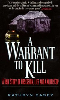 A Warrant to Kill, Kathryn Casey