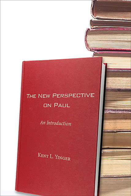The New Perspective on Paul, Kent L. Yinger
