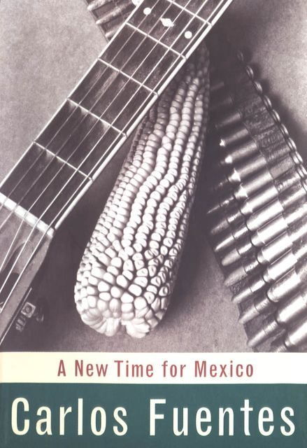 A New Time for Mexico, Carlos Fuentes