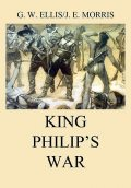 King Philip's War, George Ellis, John Morris