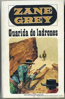 Guarida De Ladrones, Zane Grey