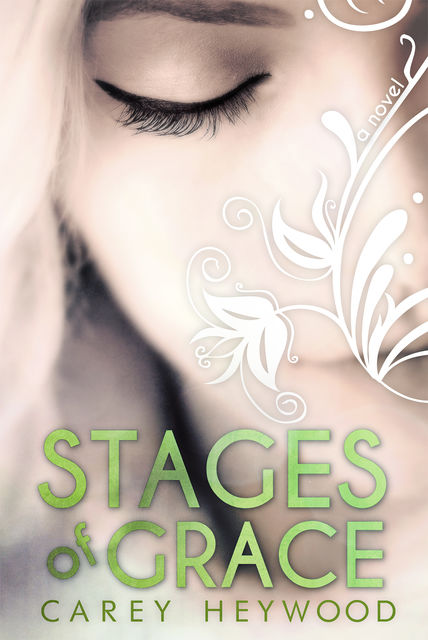 Stages of Grace, Carey Heywood