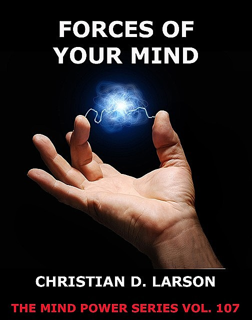 Forces Of Your Mind, Christian D.Larson