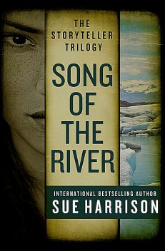 Song of the River, Sue Harrison