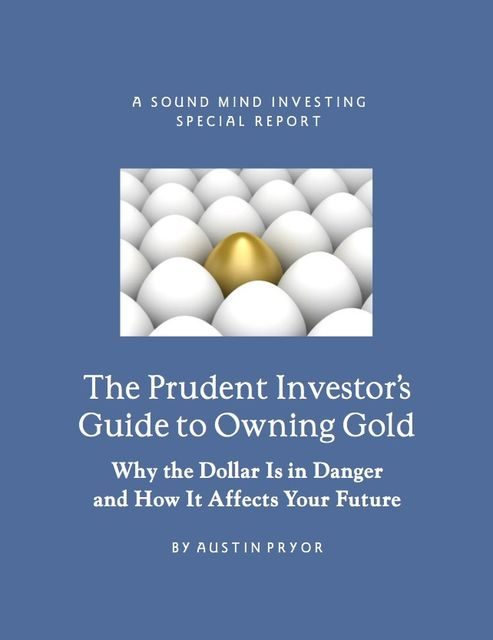 The Prudent Investor's Guide to Owning Gold, Austin Ph. D Pryor