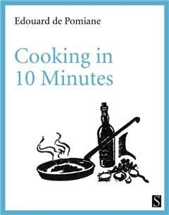 Cooking in 10 Minutes, Edouard de Pomiane