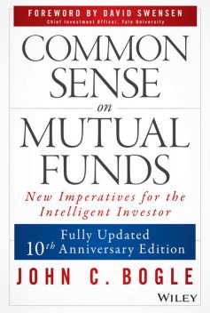 Common Sense on Mutual Funds, John C.Bogle