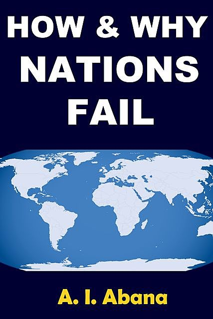 How and Why Nations Fail, A.I. Abana