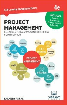 Project Management Essentials You Always Wanted To Know, Vibrant Publishers