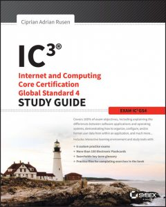 IC3: Internet and Computing Core Certification Global Standard 4 Study Guide, Ciprian Adrian Rusen