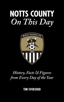 Notts County On This Day, Tim Evershed