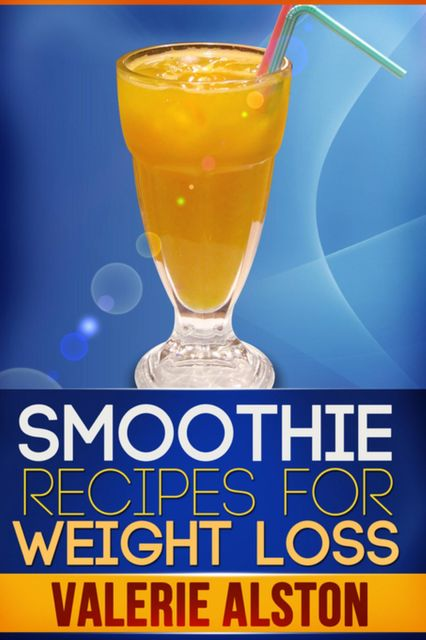 Smoothie Recipes For Weight Loss, Valerie Alston