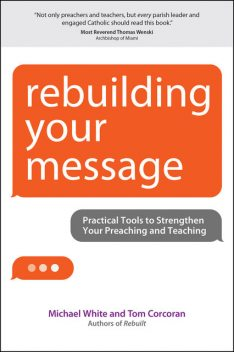 Rebuilding Your Message, Michael White, Tom Corcoran