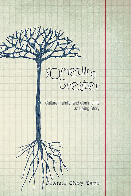 Something Greater, Jeanne Choy Tate