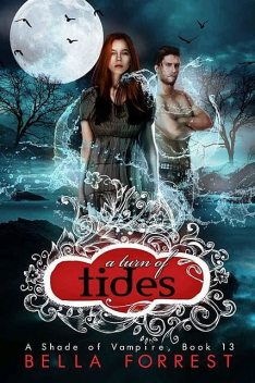 A Shade of Vampire 13: A Turn of Tides, Bella Forrest
