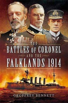 The Battles of Coronel and the Falklands, 1914, Geoffrey Bennett