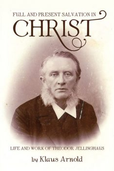 Full and Present Salvation in Christ, Klaus Arnold