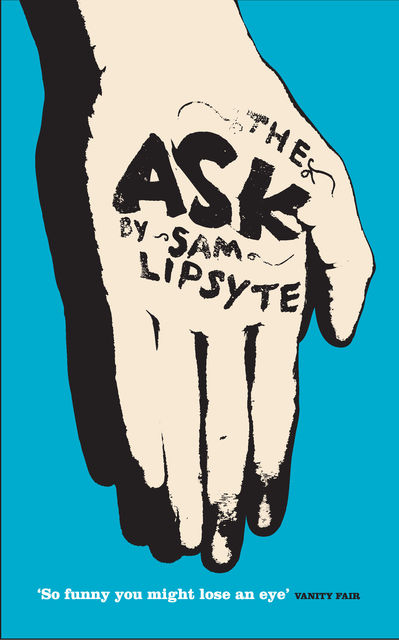 The Ask, Sam Lipsyte