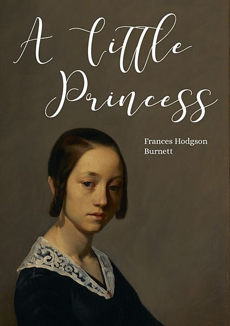 A Little Princess, Frances Hodgson Burnett