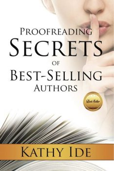 Proofreading Secrets of Best-Selling Authors, Kathy Ide