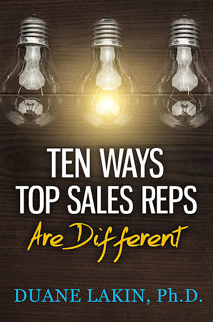 Ten Ways Top Sellers Are Different, Duane Lakin