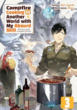 Campfire Cooking in Another World with My Absurd Skill: Volume 3, Ren Eguchi