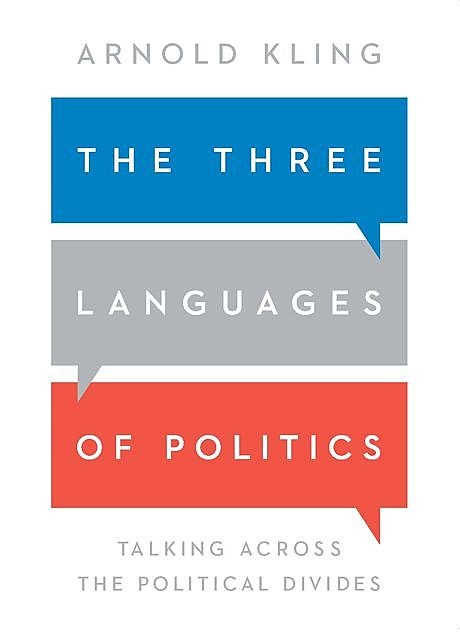 The Three Languages of Politics, Arnold Kling