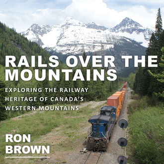 Rails Over the Mountains, Ron Brown