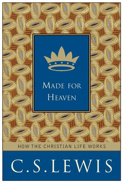 Made for Heaven, Clive Staples Lewis