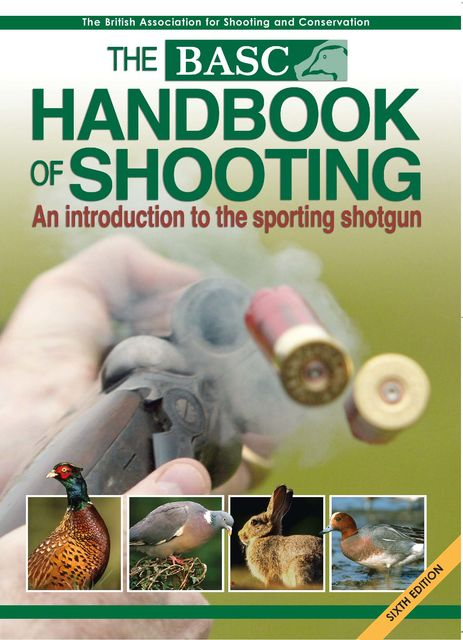 BASC Handbook of Shooting, British Association for Shooting, Conservation