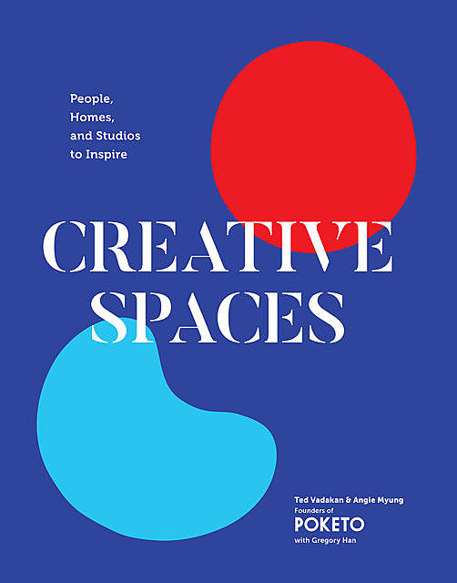 Creative Spaces, Angie Myung, Ted Vakadan