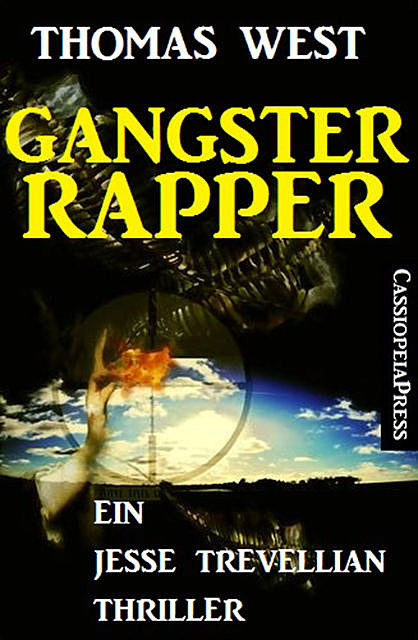 Gangster Rapper: Ein Jesse Trevellian Thriller, Thomas West
