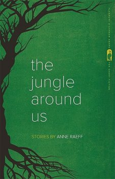 The Jungle Around Us, Anne Raeff