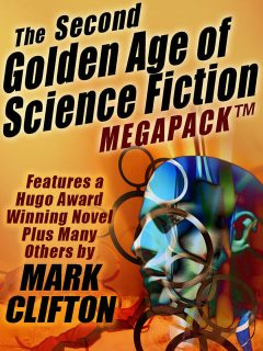 The Second Golden Age of Science Fiction Megapack #2 — Mark Clifton, Mark Clifton, Frank Riley