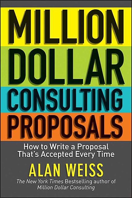 Million Dollar Consulting Proposals, Weiss Alan