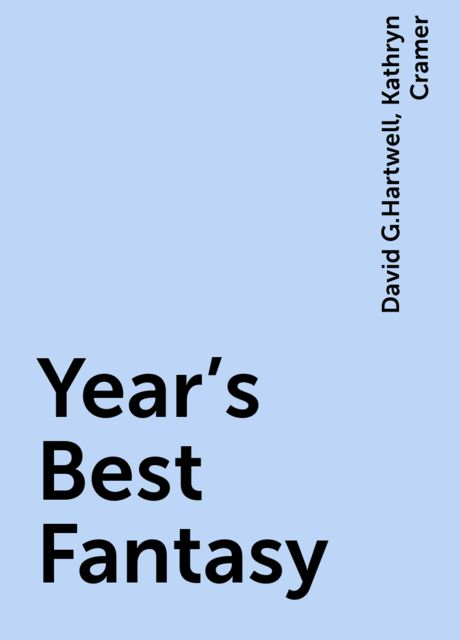 Year's Best Fantasy, David G.Hartwell, Kathryn Cramer