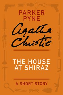 The House at Shiraz, Agatha Christie