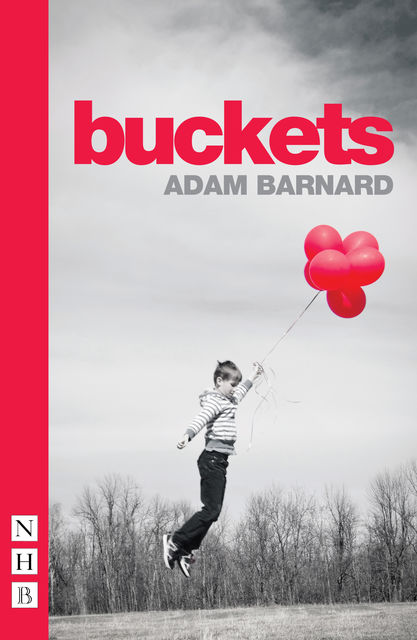 buckets (NHB Modern Plays), Adam Barnard