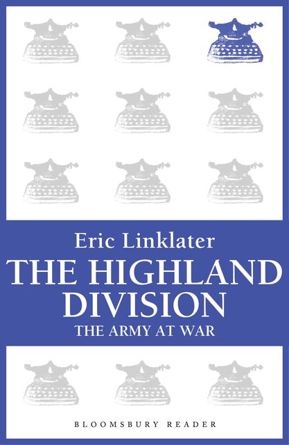 The Highland Division, Eric Linklater