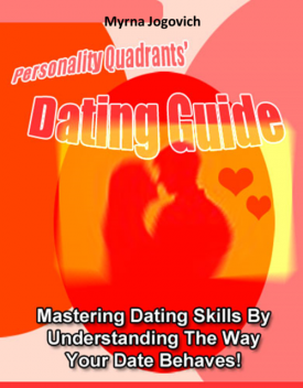 Personality Quadrants' Dating Guide – Master Dating Skills By Understanding the Way Your Date Behaves, Melissa Townsend