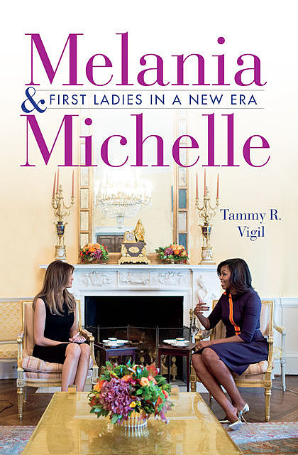 Melania and Michelle, Tammy R. Vigil