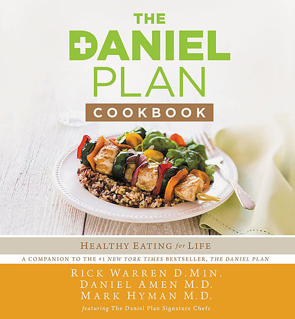 The Daniel Plan Cookbook, Rick Warren, Mark Hyman, Daniel Amen