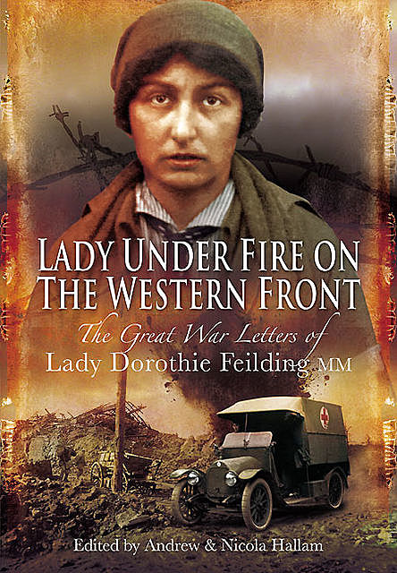 Lady Under Fire on the Western Front, Andrew Hallam