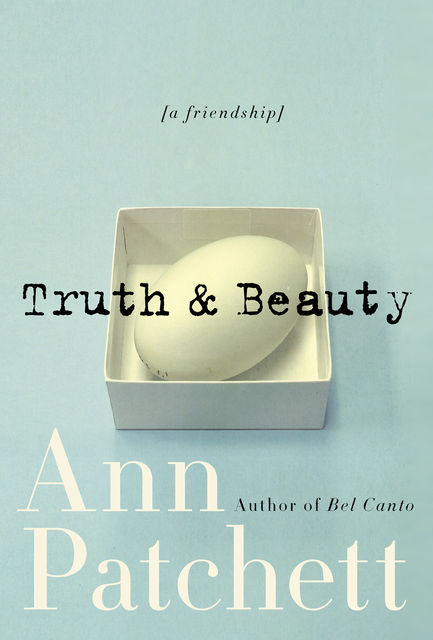Truth & Beauty, Ann Patchett
