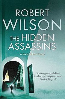 The Hidden Assassins, Robert Wilson