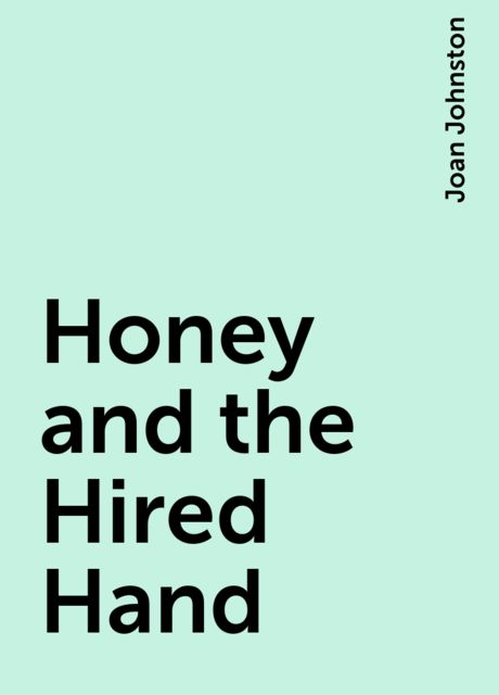 Honey and the Hired Hand, Joan Johnston